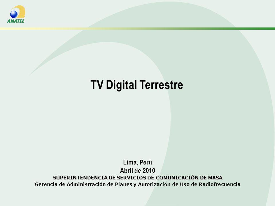 Lima, Perú Abril de 2010 SUPERINTENDENCIA DE SERVICIOS DE COMUNICACIÓN DE MASA Gerencia de Administración de Planes y Autorización de Uso de Radiofrecuencia TV Digital Terrestre Capa