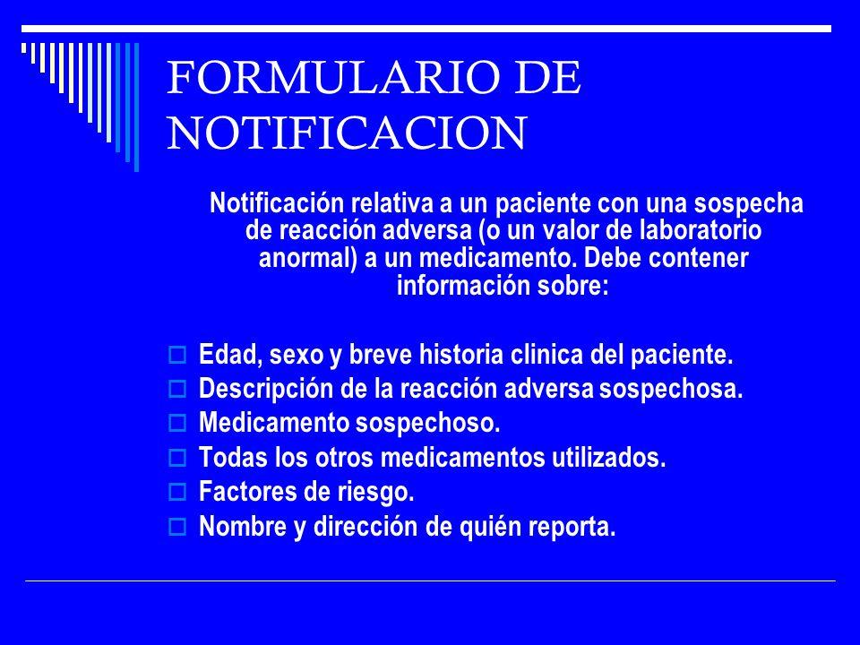 FORMULARIO DE NOTIFICACION Notificación relativa a un paciente con una sospecha de reacción adversa (o un valor de laboratorio anormal) a un medicamento.