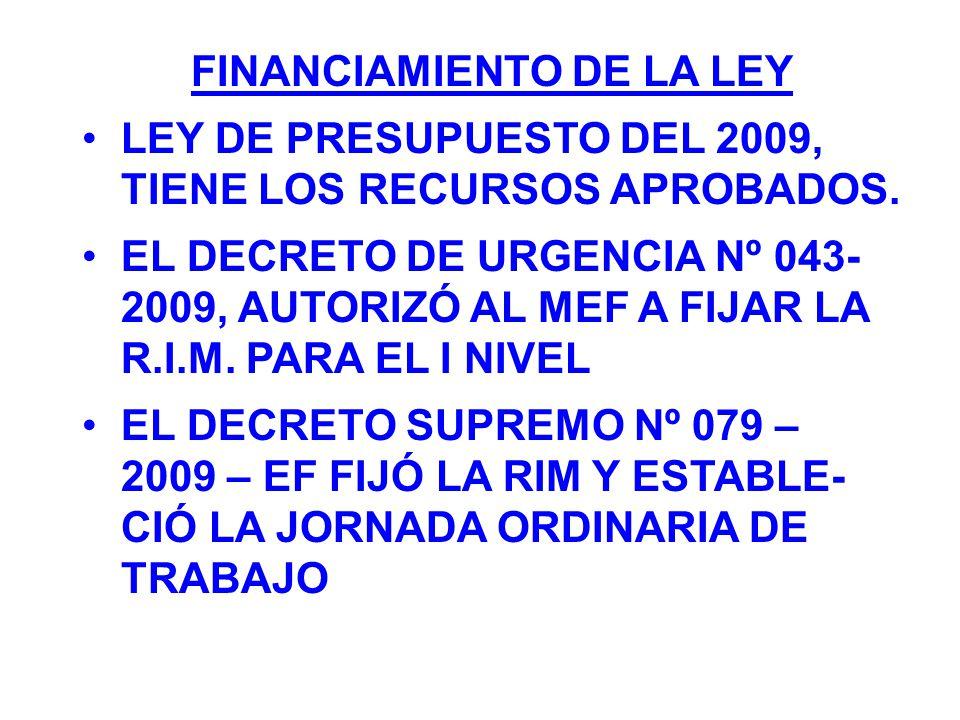 FINANCIAMIENTO DE LA LEY LEY DE PRESUPUESTO DEL 2009, TIENE LOS RECURSOS APROBADOS. EL DECRETO DE URGENCIA Nº 043- 2009, AUTORIZÓ AL MEF A FIJAR LA R.