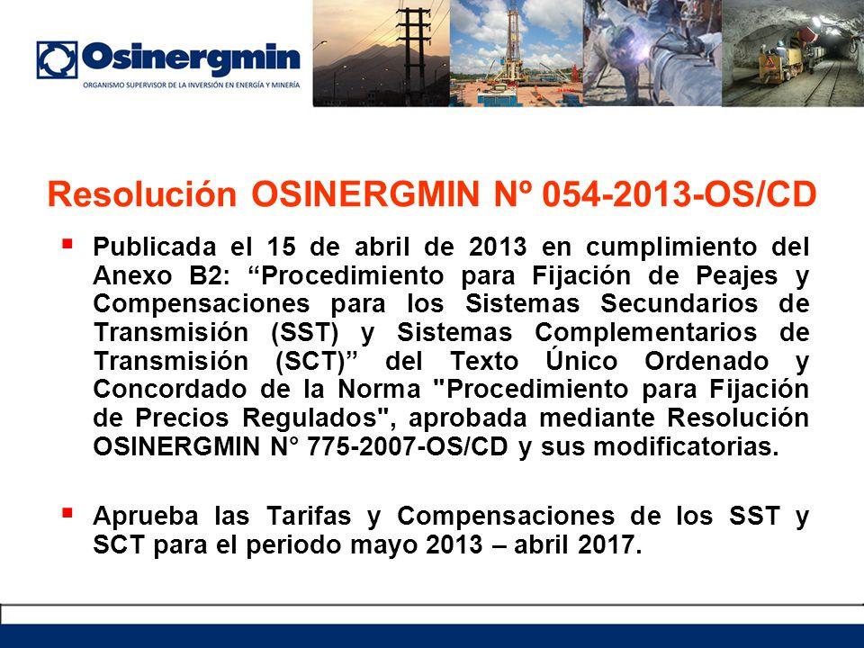 Resolución OSINERGMIN Nº 054-2013-OS/CD Publicada el 15 de abril de 2013 en cumplimiento del Anexo B2: Procedimiento para Fijación de Peajes y Compens