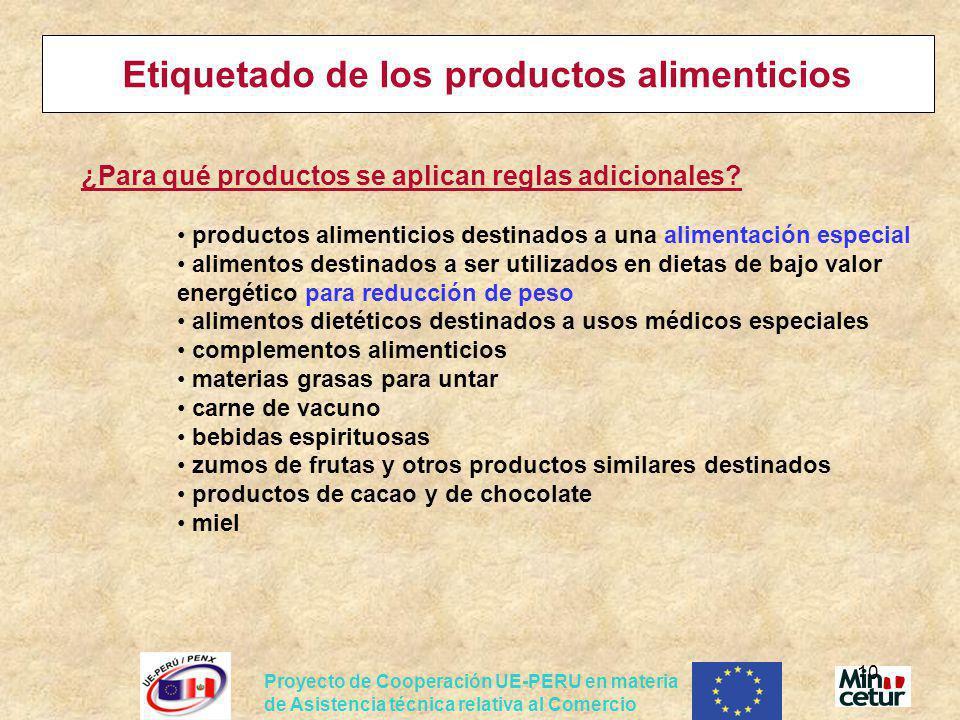 Proyecto de Cooperación UE-PERU en materia de Asistencia técnica relativa al Comercio 10 Etiquetado de los productos alimenticios ¿Para qué productos