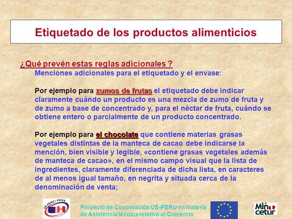 Proyecto de Cooperación UE-PERU en materia de Asistencia técnica relativa al Comercio 11 Etiquetado de los productos alimenticios ¿Qué prevén estas re