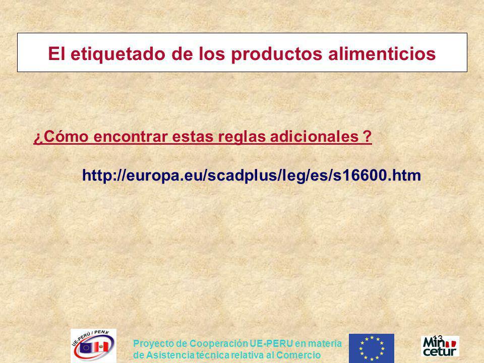 Proyecto de Cooperación UE-PERU en materia de Asistencia técnica relativa al Comercio 13 El etiquetado de los productos alimenticios ¿Cómo encontrar e