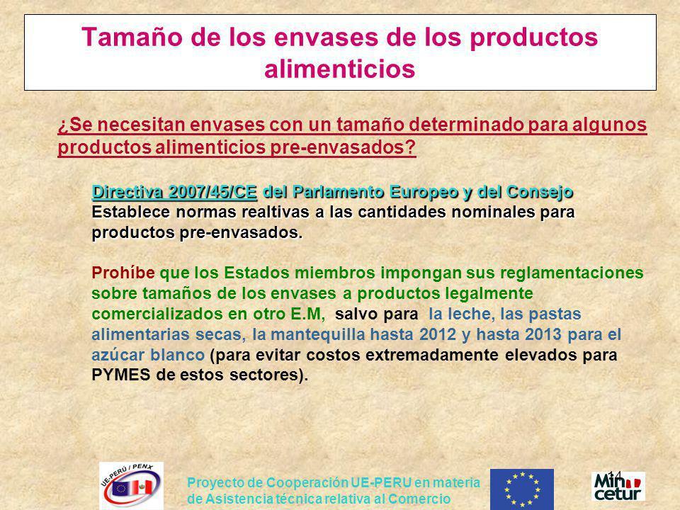 Proyecto de Cooperación UE-PERU en materia de Asistencia técnica relativa al Comercio 14 Tamaño de los envases de los productos alimenticios ¿Se neces