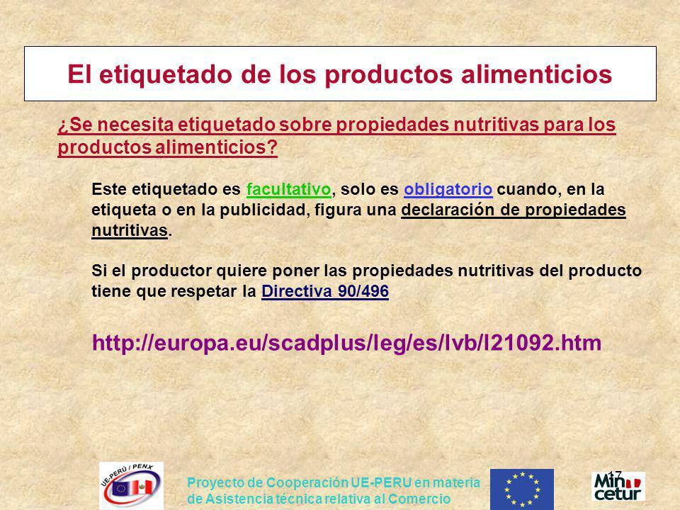 Proyecto de Cooperación UE-PERU en materia de Asistencia técnica relativa al Comercio 17 El etiquetado de los productos alimenticios ¿Se necesita etiq