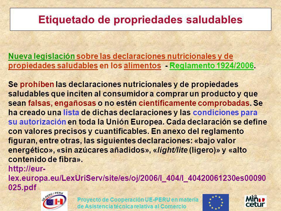 Proyecto de Cooperación UE-PERU en materia de Asistencia técnica relativa al Comercio 18 Etiquetado de propriedades saludables Nueva legislación sobre