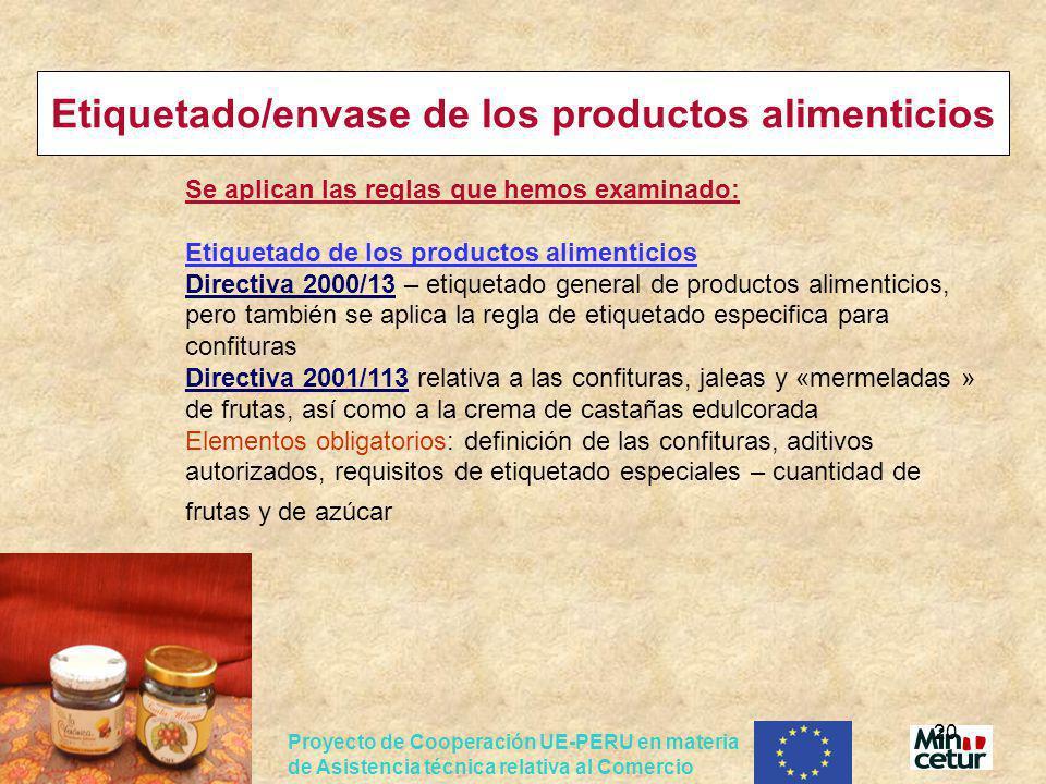Proyecto de Cooperación UE-PERU en materia de Asistencia técnica relativa al Comercio 20 Etiquetado/envase de los productos alimenticios Se aplican la