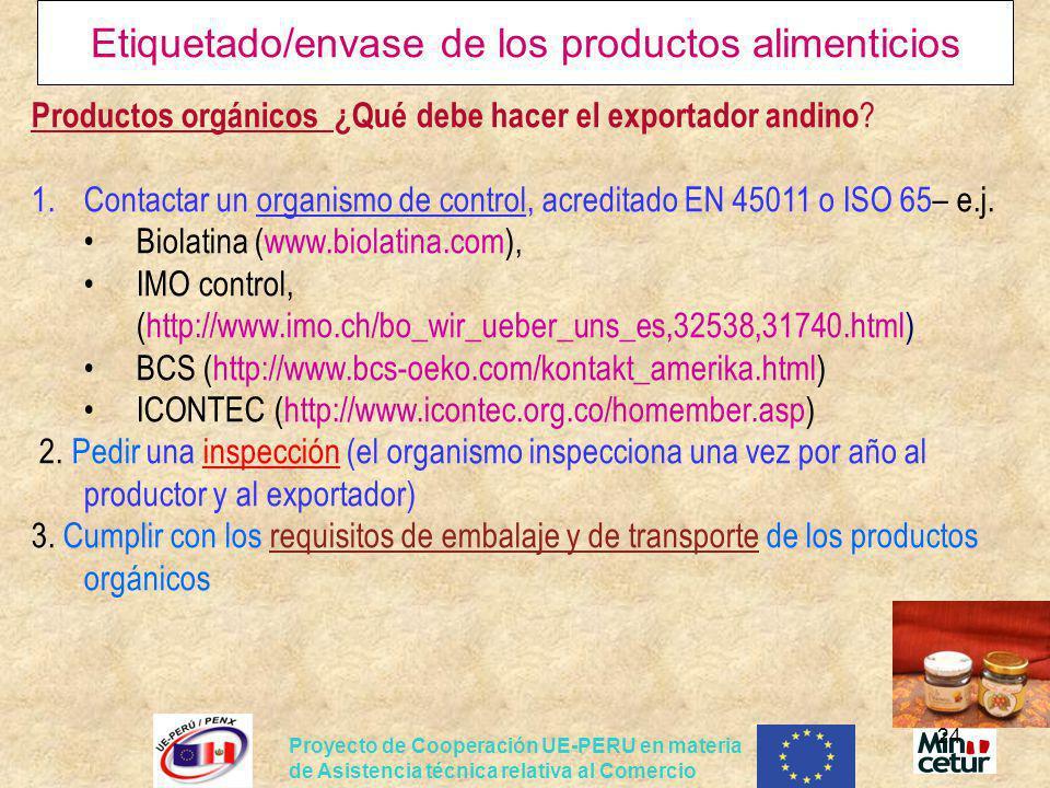 Proyecto de Cooperación UE-PERU en materia de Asistencia técnica relativa al Comercio 24 Etiquetado/envase de los productos alimenticios Productos org