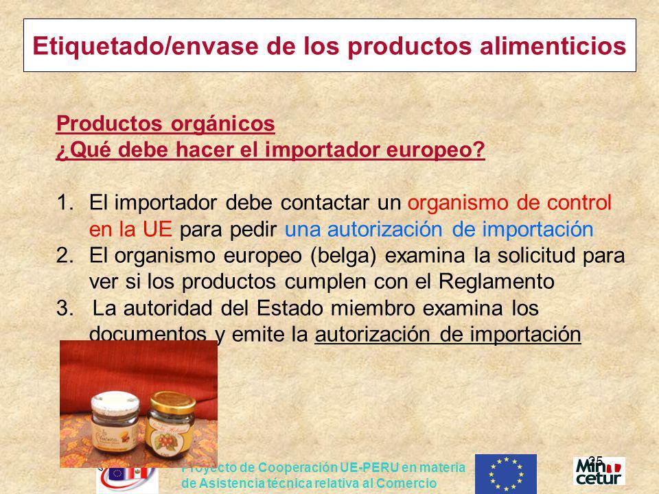 Proyecto de Cooperación UE-PERU en materia de Asistencia técnica relativa al Comercio 25 Etiquetado/envase de los productos alimenticios Productos org