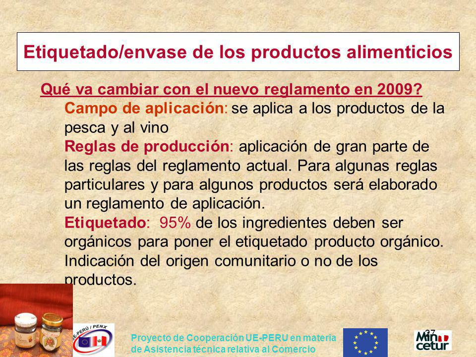 Proyecto de Cooperación UE-PERU en materia de Asistencia técnica relativa al Comercio 27 Etiquetado/envase de los productos alimenticios Qué va cambia