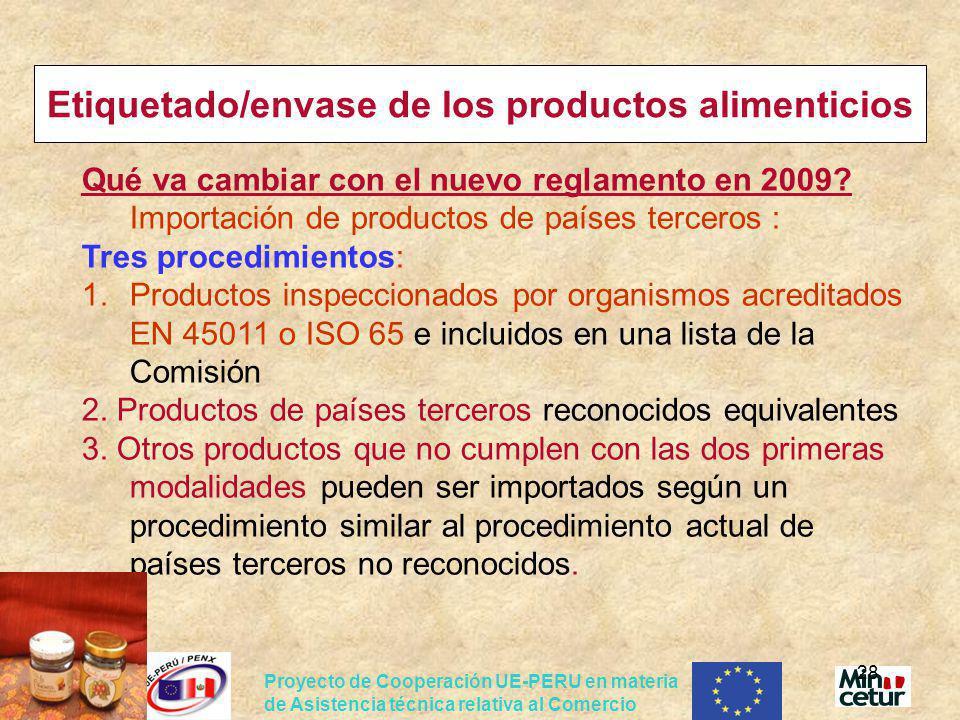 Proyecto de Cooperación UE-PERU en materia de Asistencia técnica relativa al Comercio 28 Etiquetado/envase de los productos alimenticios Qué va cambia