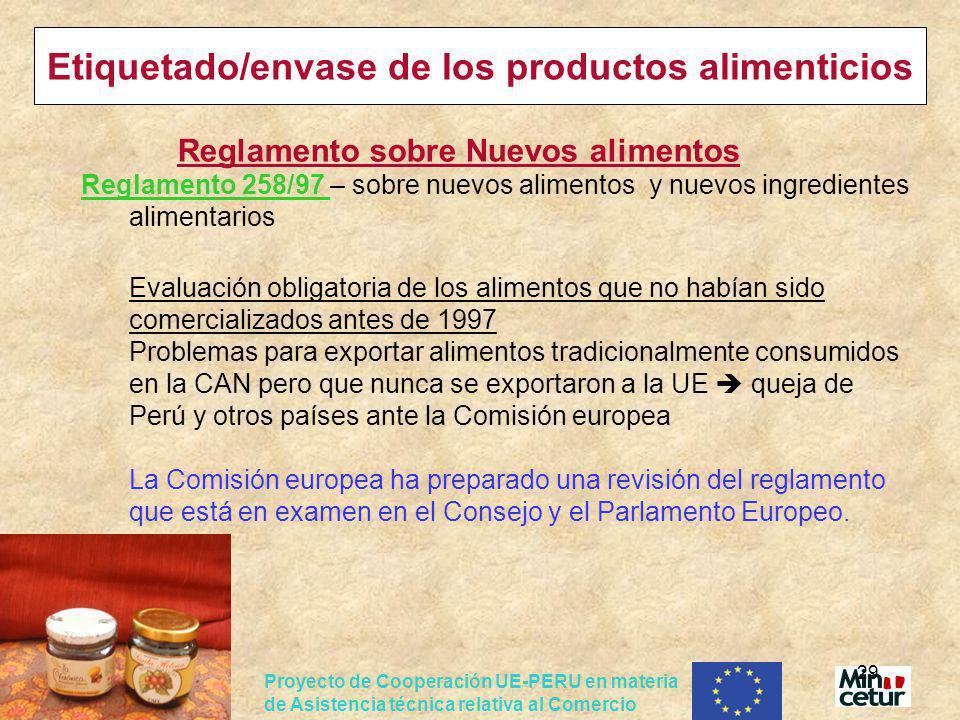 Proyecto de Cooperación UE-PERU en materia de Asistencia técnica relativa al Comercio 29 Etiquetado/envase de los productos alimenticios Reglamento so