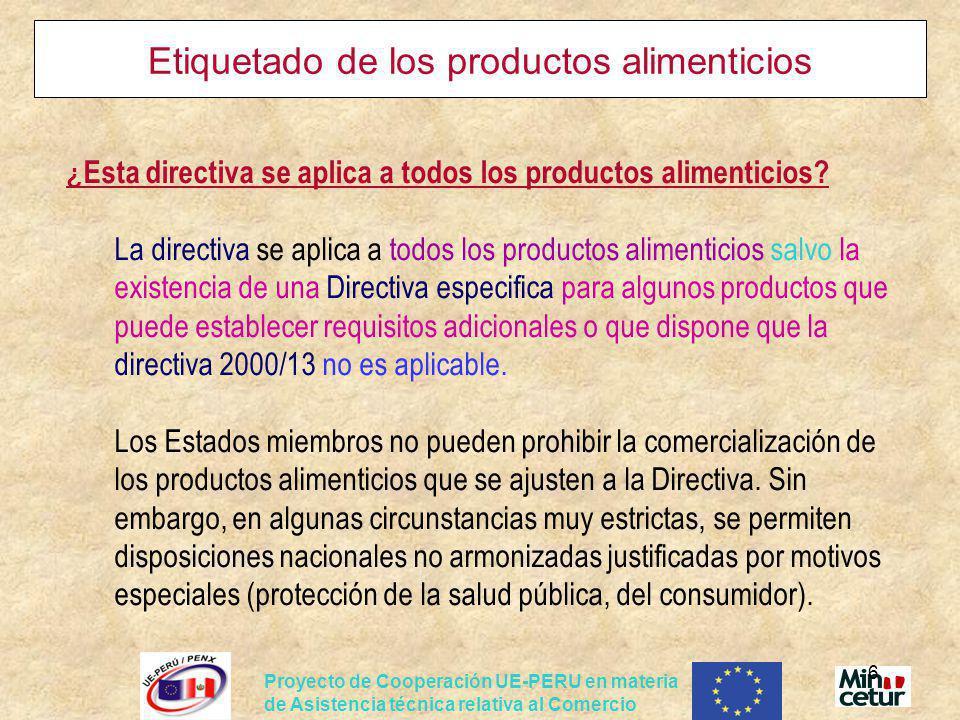 Proyecto de Cooperación UE-PERU en materia de Asistencia técnica relativa al Comercio 17 El etiquetado de los productos alimenticios ¿Se necesita etiquetado sobre propiedades nutritivas para los productos alimenticios.