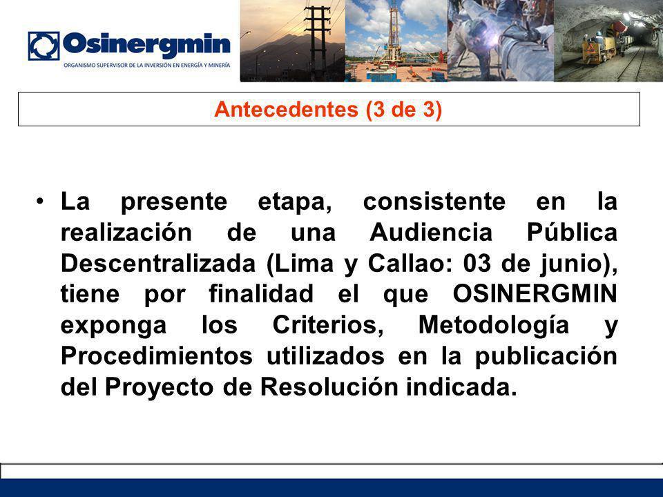 La presente etapa, consistente en la realización de una Audiencia Pública Descentralizada (Lima y Callao: 03 de junio), tiene por finalidad el que OSI