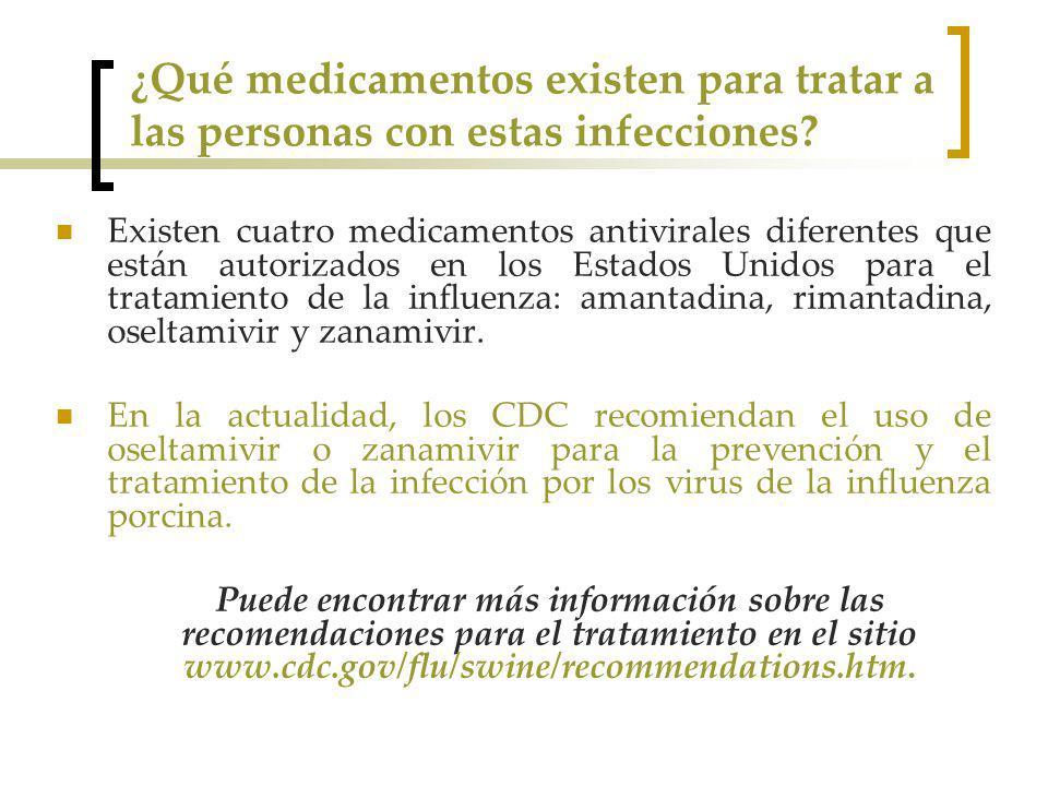 ¿Qué medicamentos existen para tratar a las personas con estas infecciones.