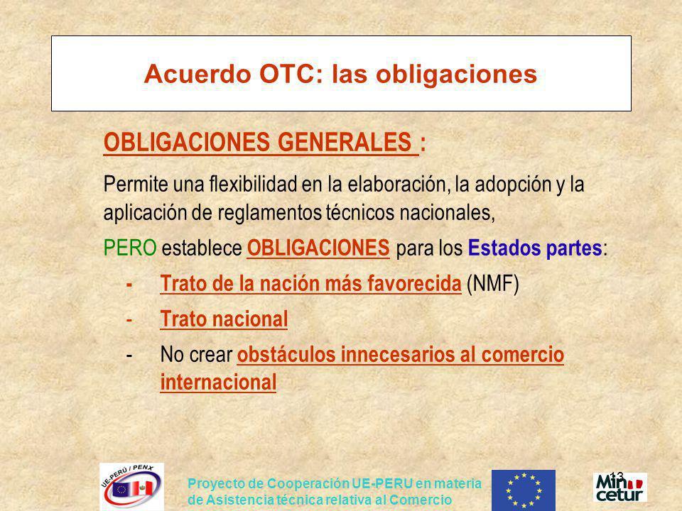 Proyecto de Cooperación UE-PERU en materia de Asistencia técnica relativa al Comercio 13 Acuerdo OTC: las obligaciones OBLIGACIONES GENERALES : Permit
