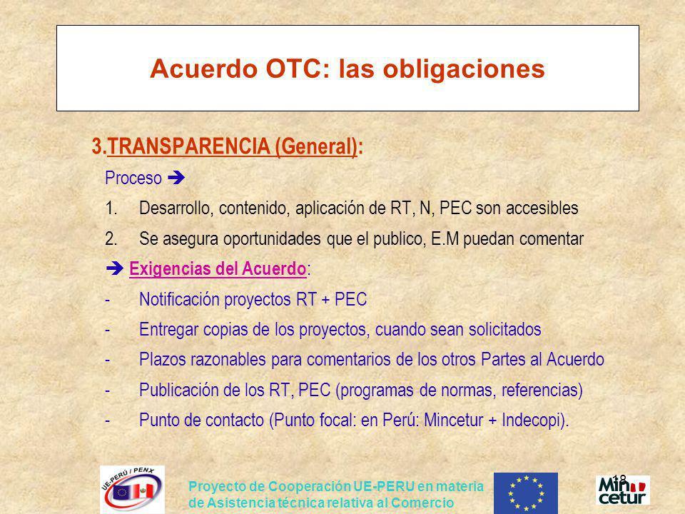 Proyecto de Cooperación UE-PERU en materia de Asistencia técnica relativa al Comercio 18 Acuerdo OTC: las obligaciones 3.TRANSPARENCIA (General): Proc