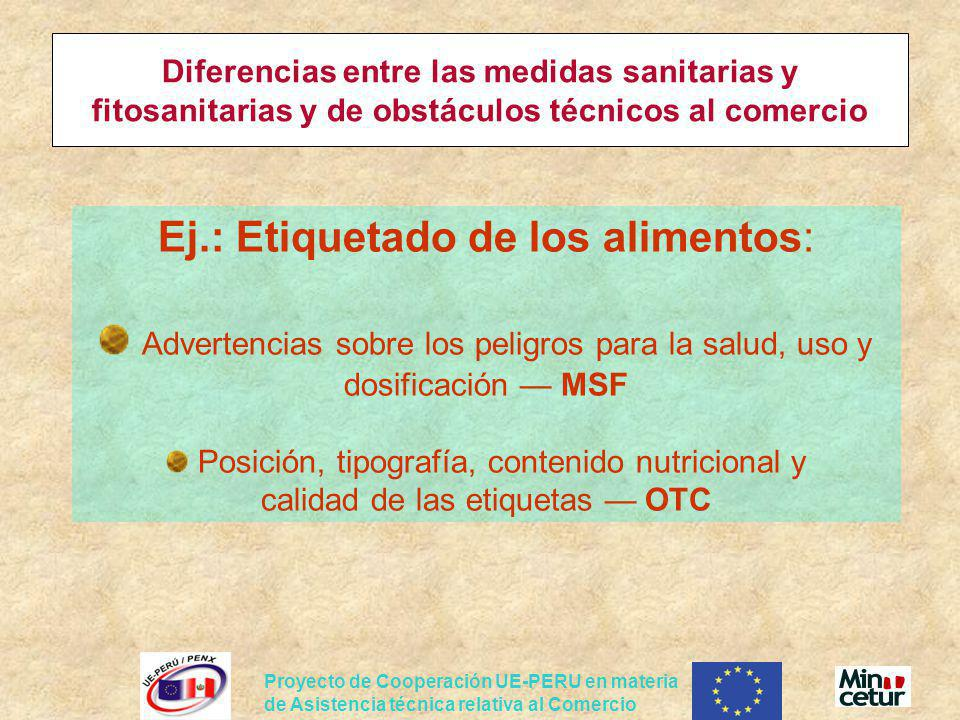 Proyecto de Cooperación UE-PERU en materia de Asistencia técnica relativa al Comercio Ej.: Etiquetado de los alimentos: Advertencias sobre los peligro
