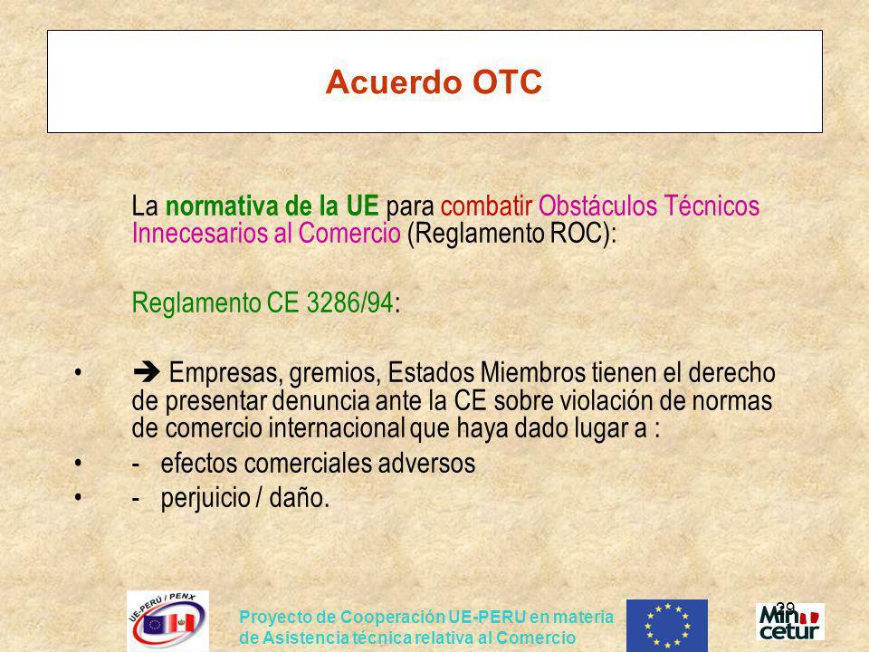 Proyecto de Cooperación UE-PERU en materia de Asistencia técnica relativa al Comercio 29 Acuerdo OTC La normativa de la UE para combatir Obstáculos Té