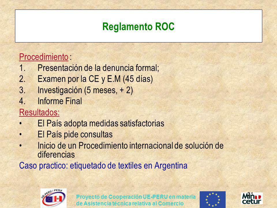 Proyecto de Cooperación UE-PERU en materia de Asistencia técnica relativa al Comercio 31 Reglamento ROC Procedimiento : 1.Presentación de la denuncia