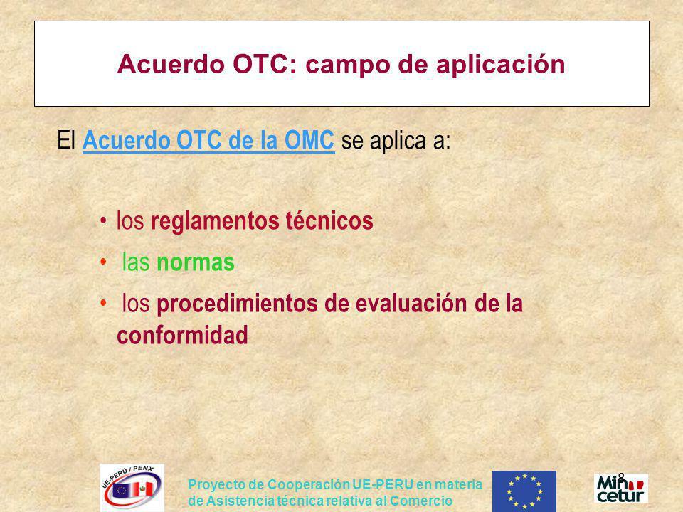 Proyecto de Cooperación UE-PERU en materia de Asistencia técnica relativa al Comercio 19 Acuerdo OTC: las obligaciones 3.TRANSPARENCIA (NOTIFICACIONES): El Acuerdo OTC obliga a los Miembros notificar algunas medidas a la Secretaria de la OMC: - Proyectos de reglamentos técnicos y procedimientos de evaluación de la conformidad - Información sobre la aplicación y administración del Acuerdo - Acuerdos de Reconocimiento Mutuo con algún otro país o países acerca de cuestiones relacionadas con reglamentos técnicos, etc.