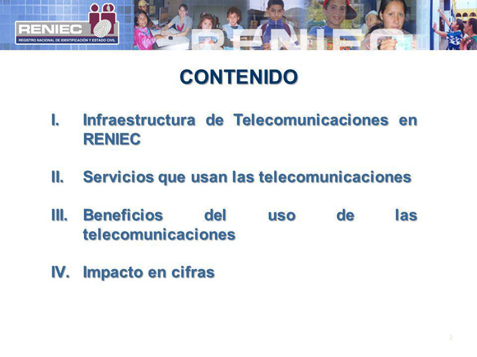 2 CONTENIDO I.Infraestructura de Telecomunicaciones en RENIEC Infraestructura de Telecomunicaciones en RENIECInfraestructura de Telecomunicaciones en