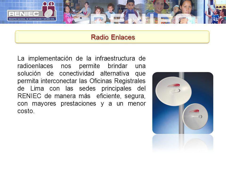 Radio Enlaces La implementación de la infraestructura de radioenlaces nos permite brindar una solución de conectividad alternativa que permita interco