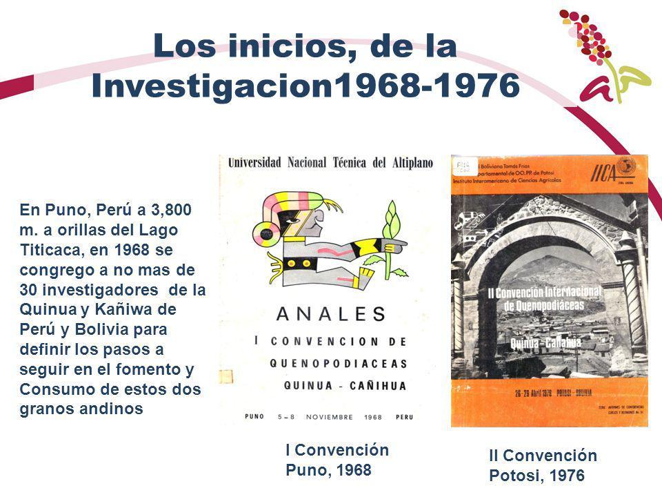 Los inicios, de la Investigacion1968-1976 En Puno, Perú a 3,800 m. a orillas del Lago Titicaca, en 1968 se congrego a no mas de 30 investigadores de l