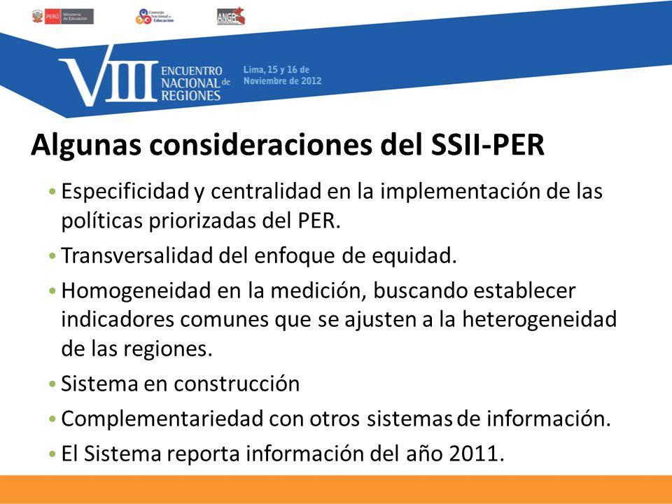 Algunas consideraciones del SSII-PER Especificidad y centralidad en la implementación de las políticas priorizadas del PER.