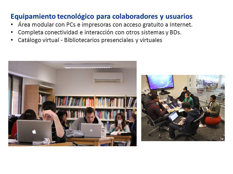 Equipamiento tecnológico para colaboradores y usuarios Área modular con PCs e impresoras con acceso gratuito a Internet. Completa conectividad e inter