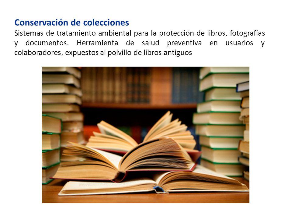 Conservación de colecciones Sistemas de tratamiento ambiental para la protección de libros, fotografías y documentos.