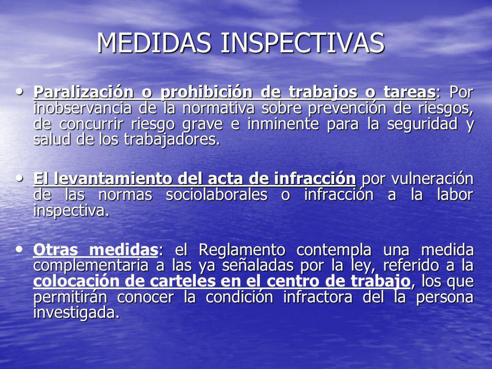 MEDIDAS INSPECTIVAS Paralización o prohibición de trabajos o tareas: Por inobservancia de la normativa sobre prevención de riesgos, de concurrir riesg