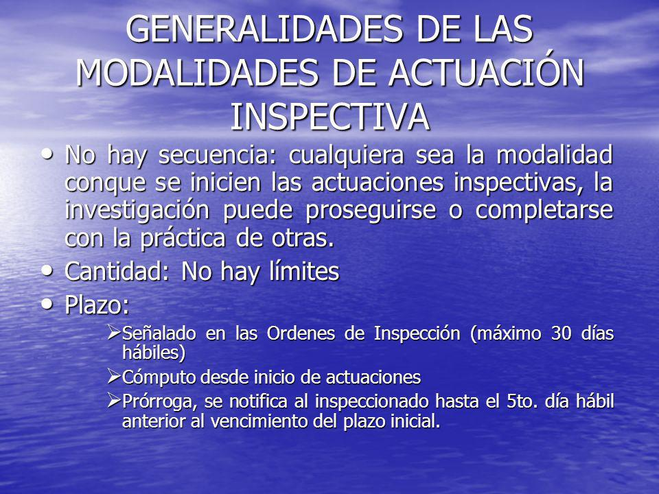 GENERALIDADES DE LAS MODALIDADES DE ACTUACIÓN INSPECTIVA No hay secuencia: cualquiera sea la modalidad conque se inicien las actuaciones inspectivas,