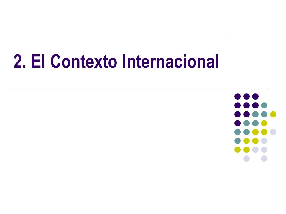 2. El Contexto Internacional
