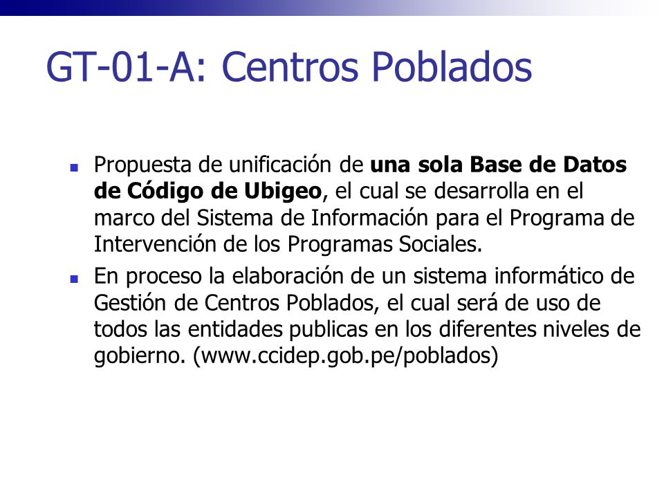 GT-01-A: Centros Poblados Propuesta de unificación de una sola Base de Datos de Código de Ubigeo, el cual se desarrolla en el marco del Sistema de Inf