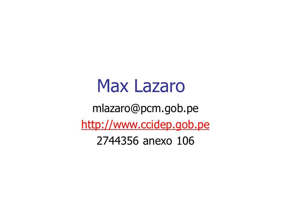 Max Lazaro mlazaro@pcm.gob.pe http://www.ccidep.gob.pe 2744356 anexo 106