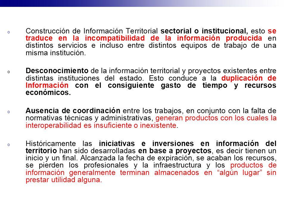 o Construcción de Información Territorial sectorial o institucional, esto se traduce en la incompatibilidad de la información producida en distintos s