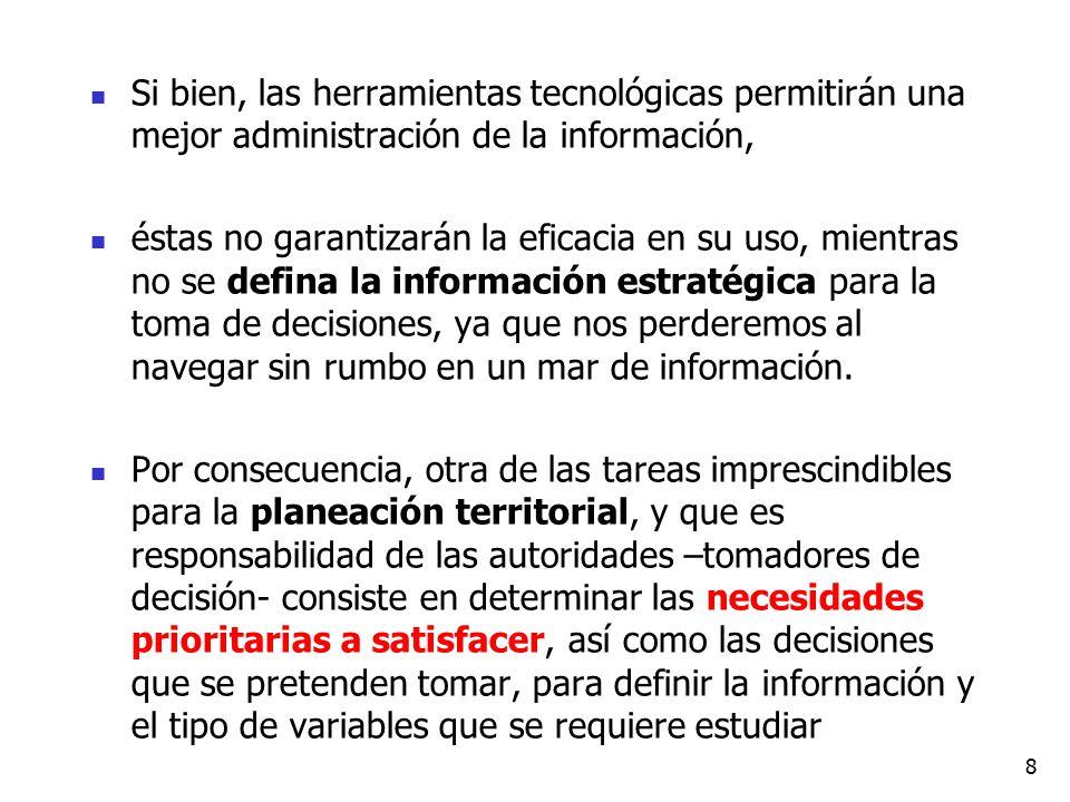 Si bien, las herramientas tecnológicas permitirán una mejor administración de la información, éstas no garantizarán la eficacia en su uso, mientras no