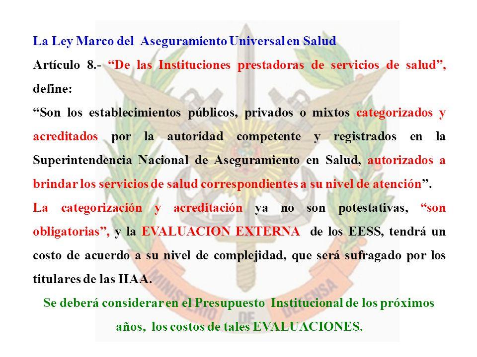La Ley Marco del Aseguramiento Universal en Salud Artículo 8.- De las Instituciones prestadoras de servicios de salud, define: Son los establecimiento