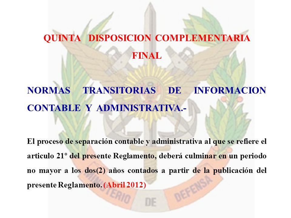 QUINTA DISPOSICION COMPLEMENTARIA FINAL NORMAS TRANSITORIAS DE INFORMACION CONTABLE Y ADMINISTRATIVA.- El proceso de separación contable y administrat