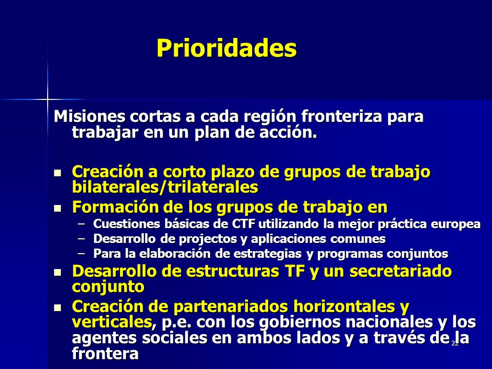 22Prioridades Misiones cortas a cada región fronteriza para trabajar en un plan de acción.