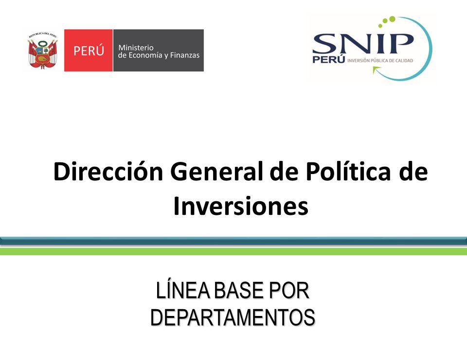 LÍNEA BASE POR DEPARTAMENTOS Dirección General de Política de Inversiones