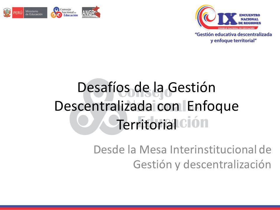 Desafíos de la Gestión Descentralizada con Enfoque Territorial Desde la Mesa Interinstitucional de Gestión y descentralización