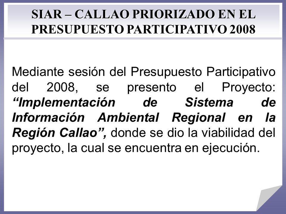 Mediante sesión del Presupuesto Participativo del 2008, se presento el Proyecto: Implementación de Sistema de Información Ambiental Regional en la Reg