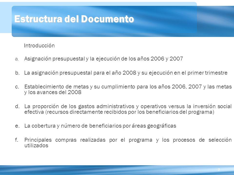 22 Introducción a.Asignación presupuestal y la ejecución de los años 2006 y 2007 b.