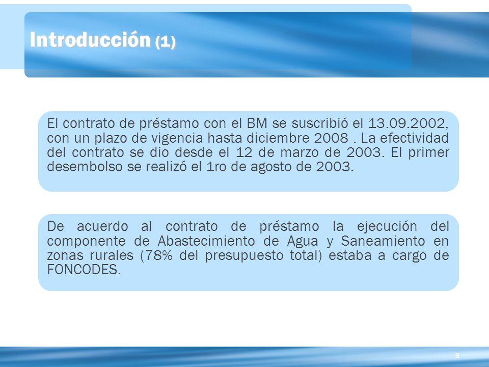 33 Introducción (1) El contrato de préstamo con el BM se suscribió el 13.09.2002, con un plazo de vigencia hasta diciembre 2008.
