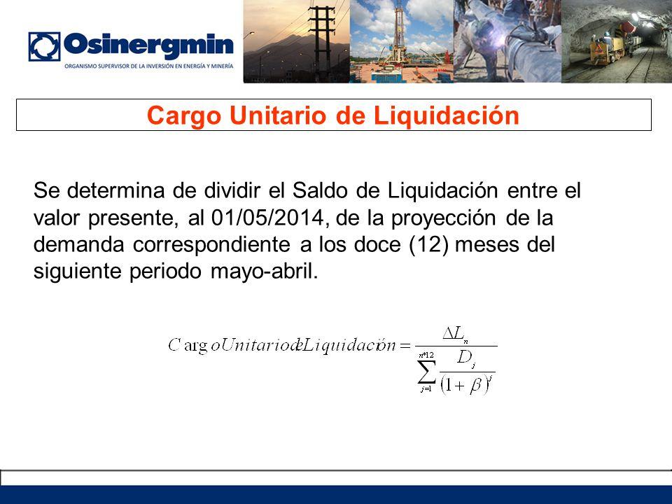 Se determina de dividir el Saldo de Liquidación entre el valor presente, al 01/05/2014, de la proyección de la demanda correspondiente a los doce (12)