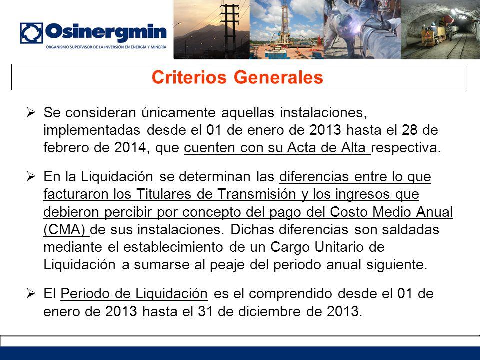 Criterios Generales Se consideran únicamente aquellas instalaciones, implementadas desde el 01 de enero de 2013 hasta el 28 de febrero de 2014, que cu