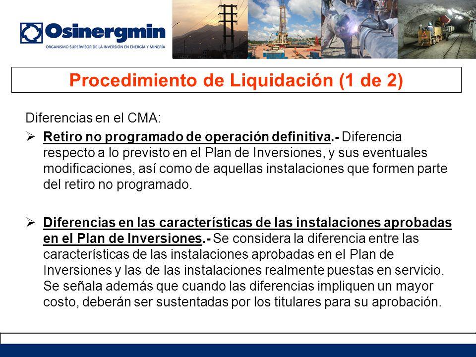 Procedimiento de Liquidación (1 de 2) Diferencias en el CMA: Retiro no programado de operación definitiva.- Diferencia respecto a lo previsto en el Pl