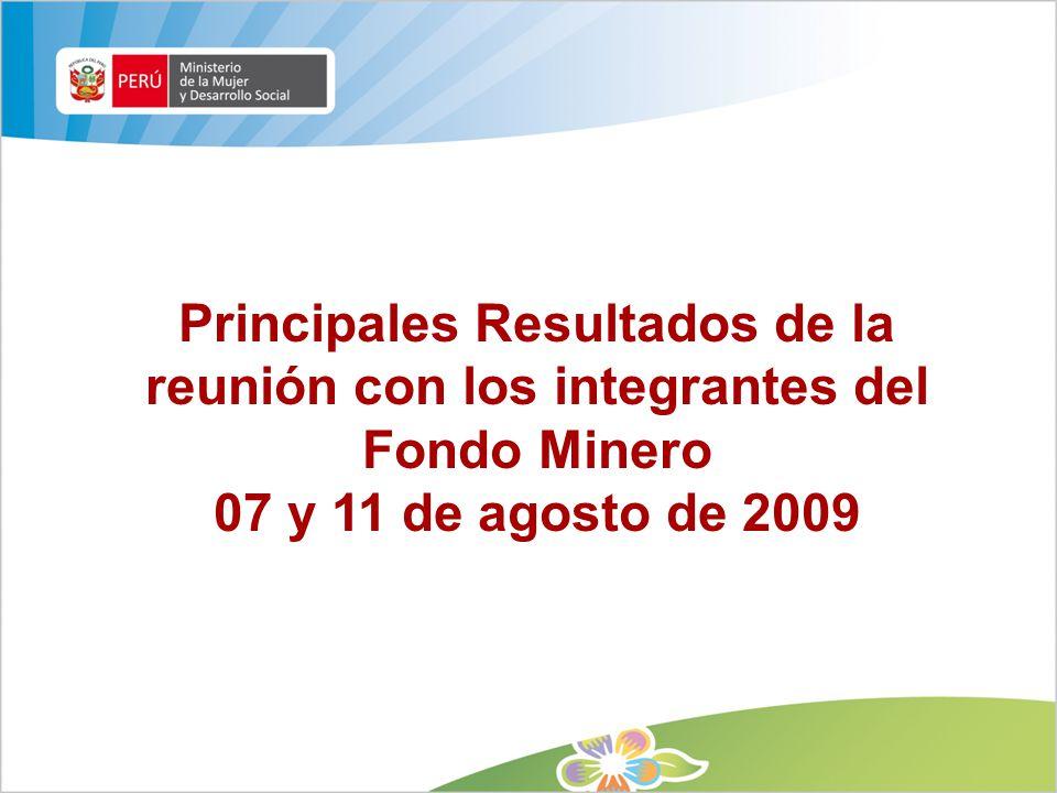 Principales Resultados de la reunión con los integrantes del Fondo Minero 07 y 11 de agosto de 2009